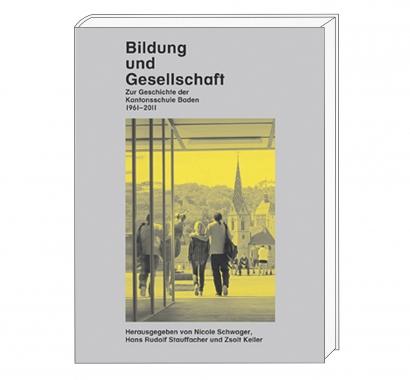 Cover Bildung und Gesellschaft 50 Jahre Kantonsschule Baden